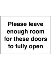 Please Leave Enough Room for these Doors to Fully Open